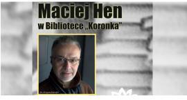 Spotkanie z Maciejem Henem