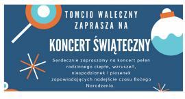 Koncert świąteczny dla Tomcia Walecznego