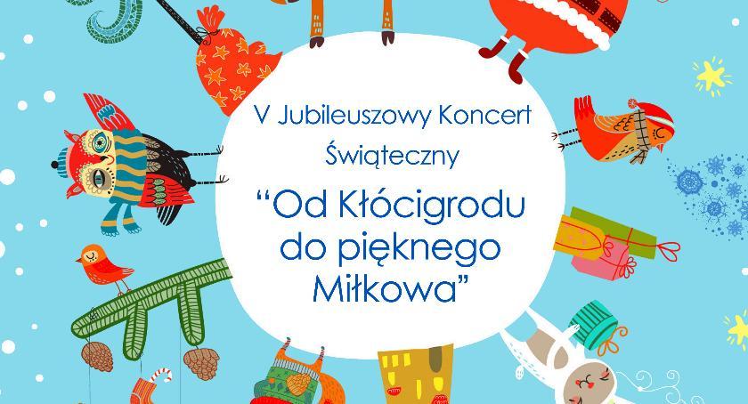 Wydarzenia, Jubileuszowy Koncert Świąteczny Kłócigrodu pięknego Miłkowa - zdjęcie, fotografia