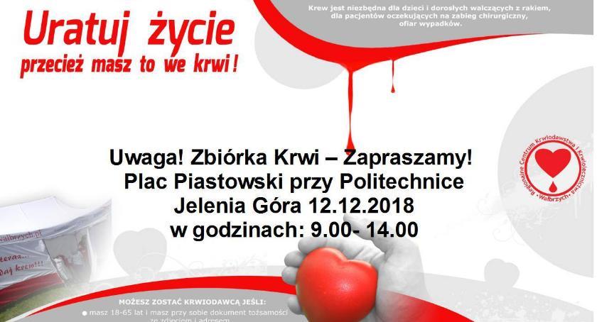 Zdrowie, możesz uratować komuś życie! jutro zbiórka Placu Piastowskim - zdjęcie, fotografia