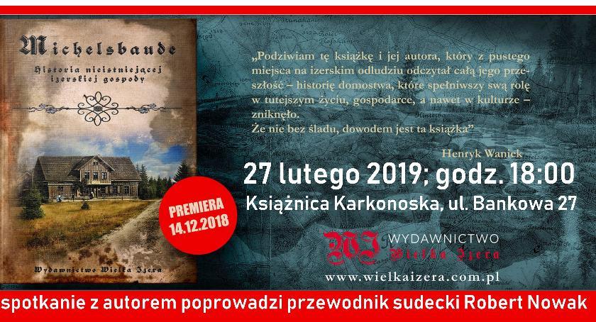 Literatura, Michelsbaude historia niestniejącej izerskiej gospody Spotkanie Marcinem Wawrzyńczakiem - zdjęcie, fotografia