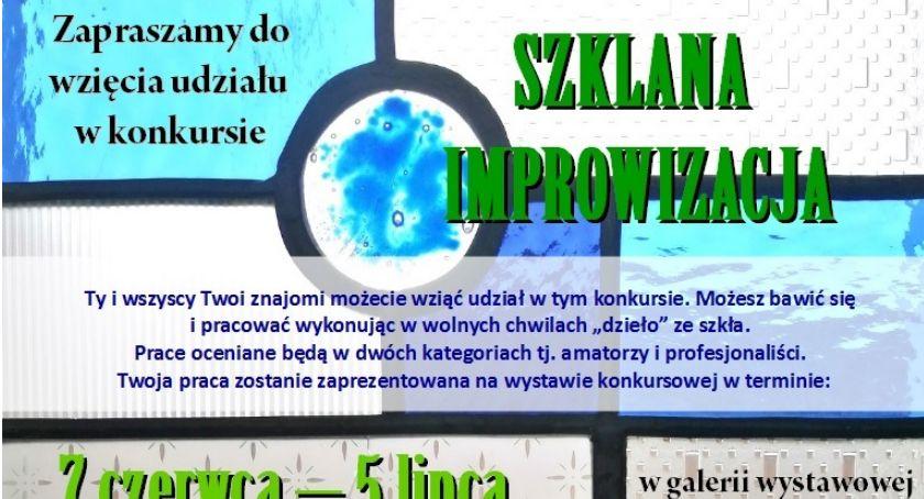 Event, Zapraszamy udziału konkursie Szklana Improwizacja - zdjęcie, fotografia