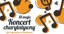 Koncert Charytatywny dla Pogorzelców ze Staniszowa.