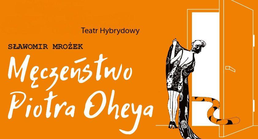 Kino Film Teatr, Spektakl Męczeństwo Piotra Oheya (zapowiedź) - zdjęcie, fotografia