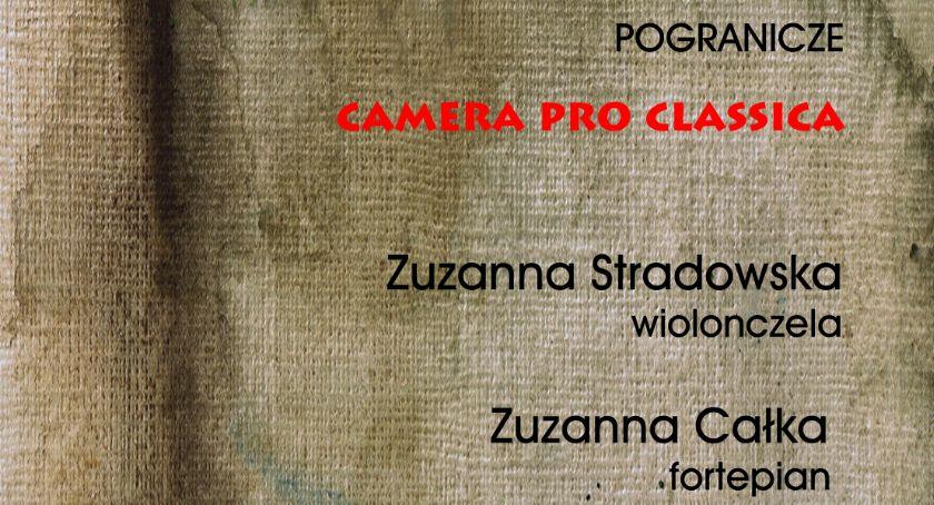 Muzyka Koncerty, Pogranicze zaprasza koncert cyklu Camera Classica - zdjęcie, fotografia