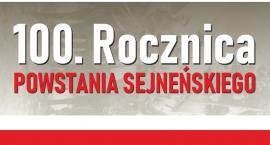 Obchody 100 Rocznicy Powstania Sejneńskiego (zapowiedź)