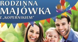 """Już w sobotę Rodzinna Majówka z """"Kopernikiem"""""""