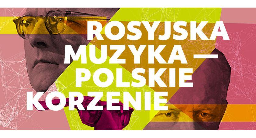 Koncerty, Filharmonia zaprasza Rosyjska muzyka polskie korzenie - zdjęcie, fotografia