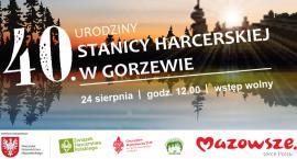 40 lat minęło... Stanica Harcerska w Gorzewie zaprasza w sobotę na swoje urodziny. Impreza nie tylko dla harcerzy...