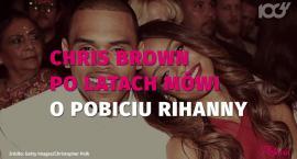 Chris Brown po latach przyznaje się, że znęcał się nad Rihanną. Dlaczego?
