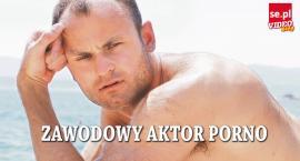 Czy aktor porno ma szansę zrobić karierę w polskim show-biznesie? SPRAWDŹ