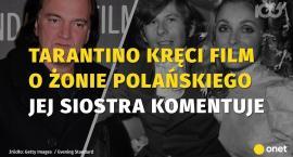 Tarantino kręci film o żonie Romana Polańskiego! Znane aktorki zabiegają o tę rolę
