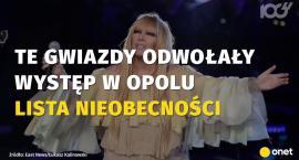 Gwiazdy rezygnują z występu w Opolu. Sprawdź, kogo nie zobaczymy na festiwalu