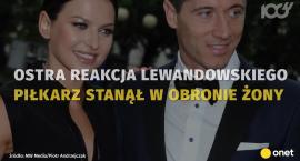 Robert Lewandowski stanął w obronie żony