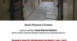 Spotkanie z Robertem Radzik - autorem książek o Żołnierzach Niezłomnych Białostocczyzny i północnego Mazowsza