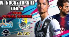 IV Nocny Turniej FIFA 19 - Puchar Prezydenta Ciechanowa