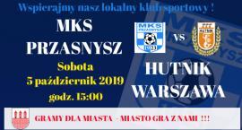 Już w sobotę MKS Przasnysz kontra Hutnik Warszawa