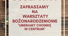 Ubieramy choinkę w Centrum - zaproszenie na warsztaty