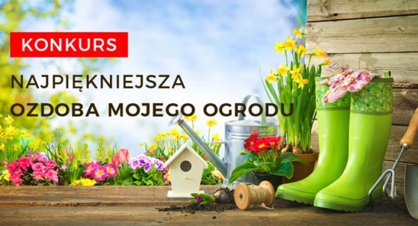 Styl życia, Kochasz swój ogród udział konkursie uczyń jeszcze piękniejszym! - zdjęcie, fotografia