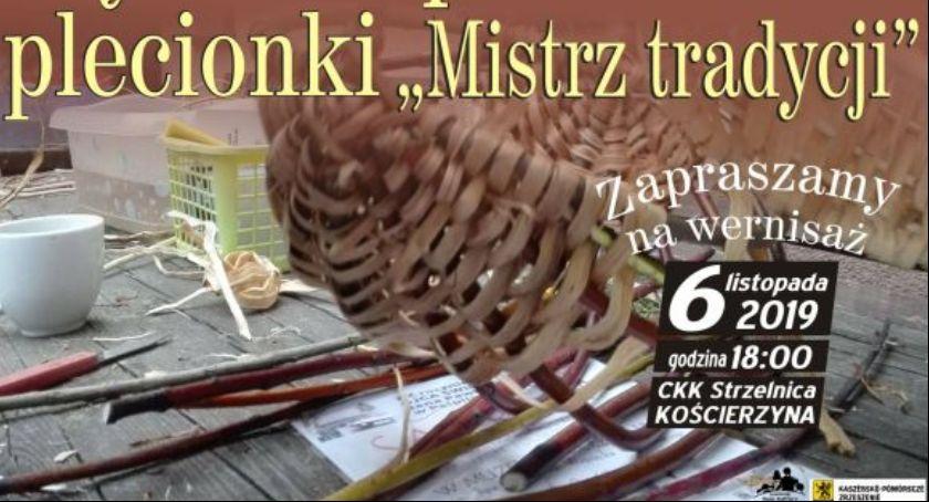 Rozmaitości, Wernisaż wystawy pokursowych plecionki Mistrz Tradycji Kościerzynie - zdjęcie, fotografia