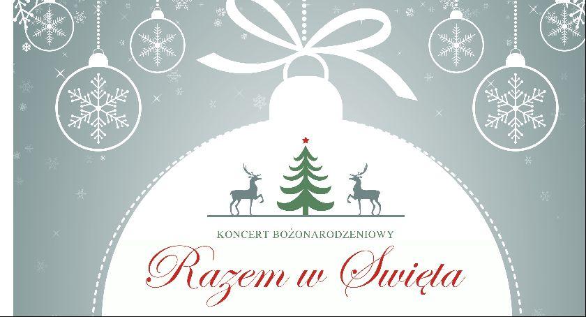 Rozrywka, Koncert Bożonarodzeniowy Razem Święta Kościerzynie - zdjęcie, fotografia