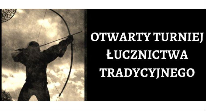 Strzelectwo, Otwarty Turniej Łucznictwa Tradycyjnego Łubianie - zdjęcie, fotografia