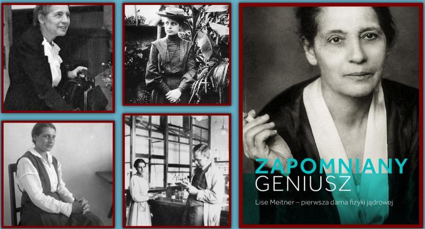 Historia, Zapomniany geniusz Meitner wykład Tomasza Pospiesznego - zdjęcie, fotografia