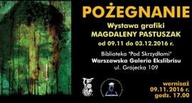 Wystawa grafiki dr Magdaleny Pastuszak pt. POŻEGNANIE