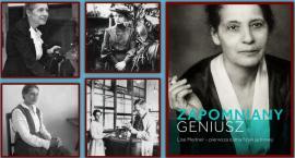 Zapomniany geniusz. Lise Meitner - wykład dr hab. Tomasza Pospiesznego