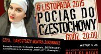 """""""Pociąg do Częstochowy"""" – czyli gangsterzy kontra zakonnice."""