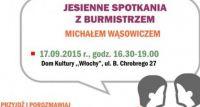 Jesienne spotkanie z Burmistrzem Michałem Wąsowiczem - 17 września