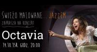 Na Świeżo Malowanej scenie wystąpi Octavia