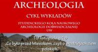 Co było przed Mieszkiem - wykład archeologiczny