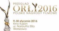 Polskie Nagrody Filmowe Orły 2016 - przegląd w Iluzjonie