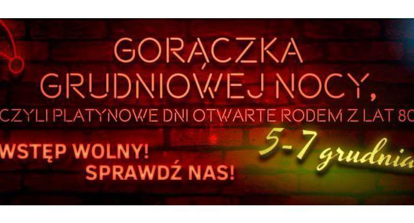 Wydarzenia, GORĄCZKA GRUDNIOWEJ czyli Platynowe Otwarte rodem '80! - zdjęcie, fotografia