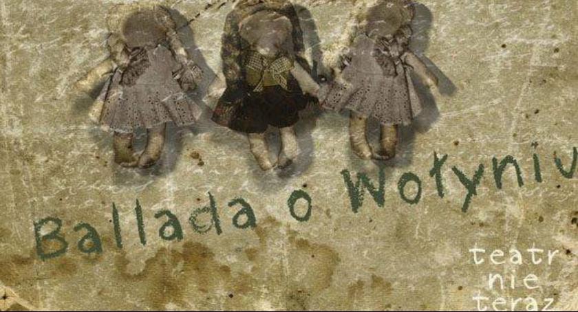 """Teatr, Wyjątkowy spektakl """"Ballada Wołyniu"""" zostanie wystawiony Radomiu - zdjęcie, fotografia"""