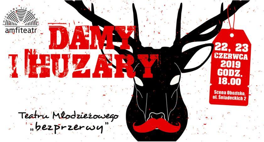 """Teatr, """"Damy huzary"""" premiera Teatru Młodzieżowego """"bezprzerwy"""" - zdjęcie, fotografia"""
