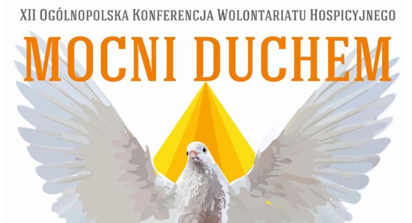 """Informacje z Radomia i okolic , """"Mocni Duchem"""" Przed Ogólnopolska Konferencja Wolontariatu Hospicyjnego - zdjęcie, fotografia"""