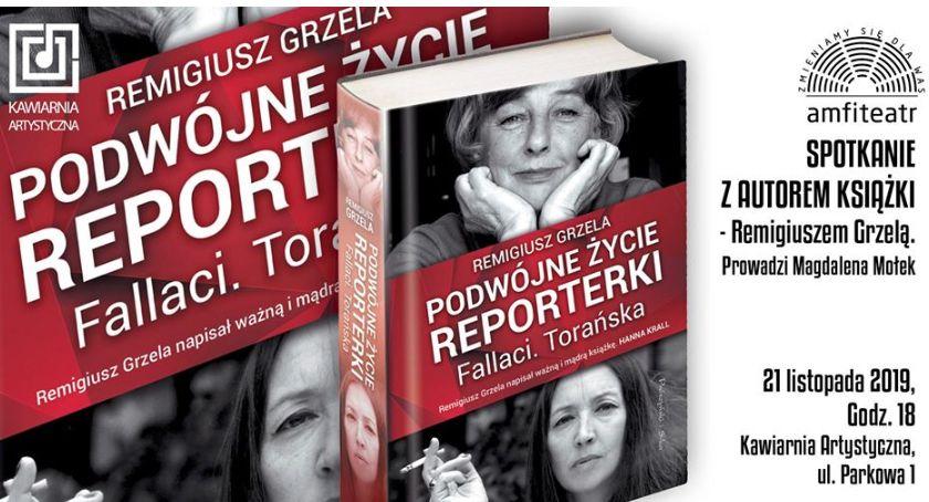 """Rozrywka, """"Podwójne życie reporterki Fallaci Torańska"""" Spotkanie autorem książki Remigiusz Grzelą - zdjęcie, fotografia"""
