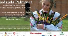 Niedziela Palmowa w Muzeum Wsi Radomskiej