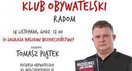 Klub Obywatelski zaprasza na spotkanie z redaktorem Tomaszem Piątkiem