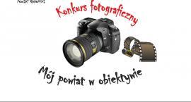 """Konkurs fotograficzny """"Mój powiat w obiektywie"""""""