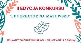 Uwaga nauczyciele! Rusza ,,Edukreator na Mazowszu''!