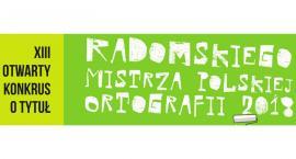 Kto w tym roku zostanie Radomskim Mistrzem Polskiej Ortografii?