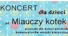 """Koncert dla dzieci """"Miauczy kotek"""""""