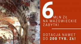 6 mln zł na mazowieckie zabytki. Ruszył nabór