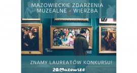 """Laureaci XIII edycji konkursu """"Mazowieckie Zdarzenia Muzealne – Wierzba"""" wybrani"""