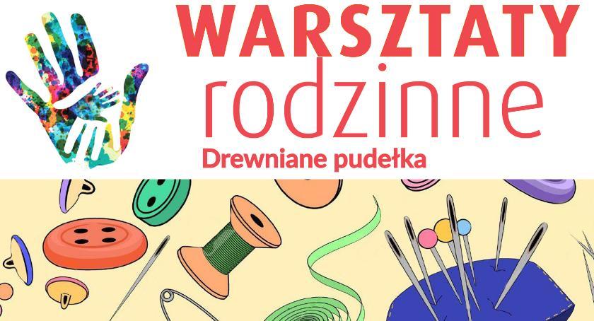 Rozrywka, Warsztaty Rodzinne Hugonówce - zdjęcie, fotografia