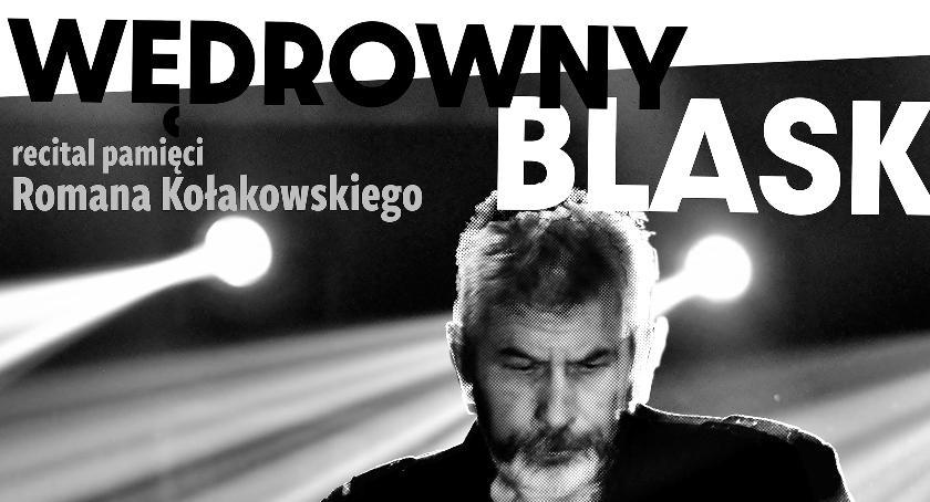 Koncerty, Wędrowny Blask recital pamieci Romana Kołakowskiego - zdjęcie, fotografia