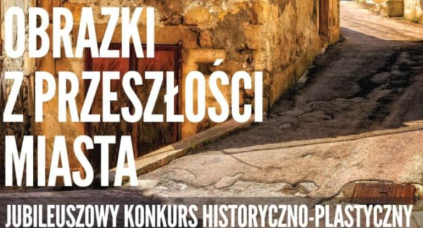 Kultura, Konkurs Obrazki przeszłości miasta - zdjęcie, fotografia